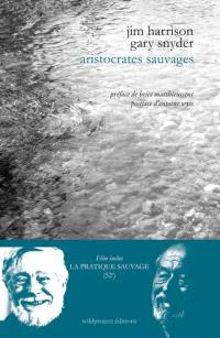 Jim Harrison, Gary Snyder : aristocrates sauvages