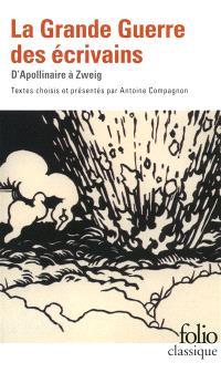 La Grande Guerre des écrivains : d'Apollinaire à Zweig