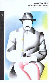 Le manteau de Proust : histoire d'une obsession littéraire