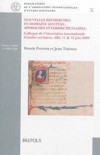 Nouvelles recherches en domaine occitan : approches interdisciplinaires
