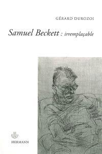 Samuel Beckett : irremplaçable