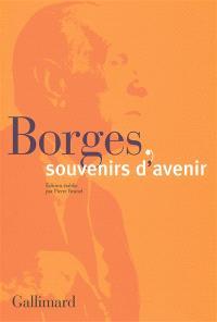 Borges, souvenirs d'avenir