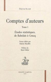 Ecrits choisis. Volume 1, Comptes d'auteurs : études statistiques : de Rabelais à Gracq