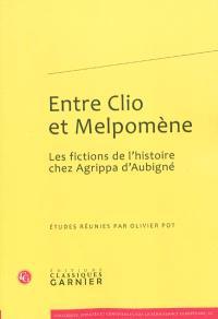 Entre Clio et Melpomène : les fictions de l'histoire chez Agrippa d'Aubigné