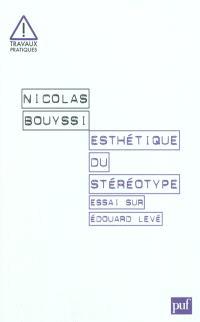 Esthétique du stéréotype : essai sur Edouard Levé