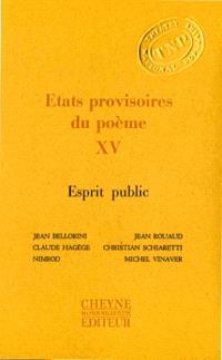 Etats provisoires du poème. Volume 15, Esprit public