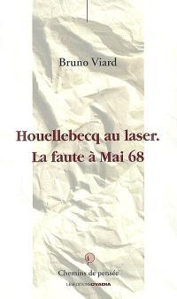 Houellebecq au laser : la faute à Mai 68