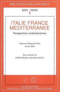 Italie, France, Méditerranée : perspectives contemporaines : actes du colloque de Paris, 30 avril 2004