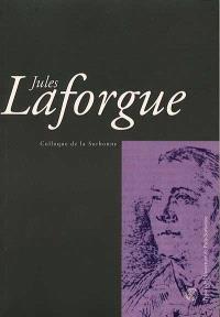 Jules Laforgue : actes de la journée d'agrégation du 18 novembre 2000