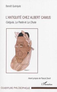 L'Antiquité chez Albert Camus : Caligula, La peste et La chute