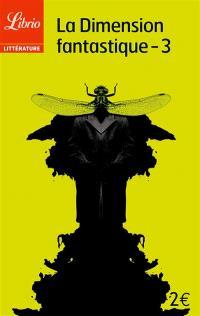 La dimension fantastique. Volume 3, Dix nouvelles de Gustave Flaubert à Alexandro Jodorowsky