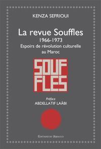 La revue Souffles, 1966-1973 : espoirs de révolution culturelle au Maroc