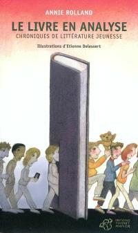 Le livre en analyse : chroniques de littérature jeunesse