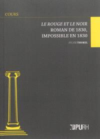 Le rouge et le noir : roman de 1830, impossible en 1830