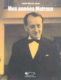 Mes années Malraux