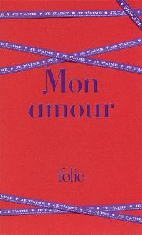 Mon amour : les plus beaux textes d'amour de la littérature