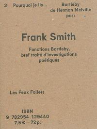 Pourquoi je lis Bartleby de Herman Melville : fonctions Bartleby, bref traité d'investigations poétiques