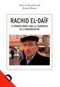 Rachid El-Daïf : le roman arabe dans la tourmente de la modernisation