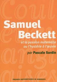 Samuel Beckett et la passion ou L'hystérie à l'oeuvre