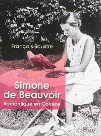 Simone de Beauvoir : romantique en Corrèze