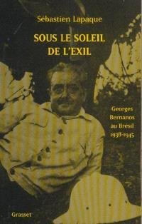 Sous le soleil de l'exil : Georges Bernanos au Brésil 1938-1945