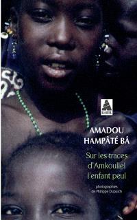Sur les traces d'Amkoullel, l'enfant peul