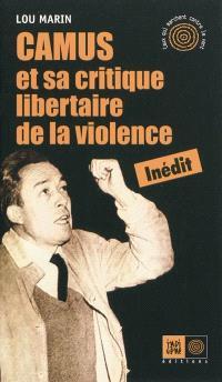 Albert Camus et sa critique libertaire de la violence