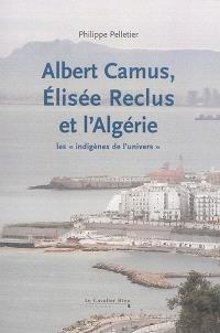 Albert Camus, Elisée Reclus et l'Algérie : les indigènes de l'Univers