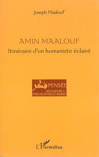 Amin Maalouf : itinéraire d'un humaniste éclairé