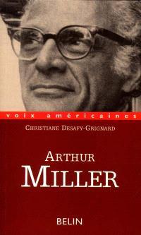 Arthur Miller : la voix dérangeante
