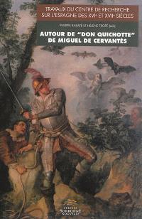 Autour de Don Quichotte de Miguel de Cervantès