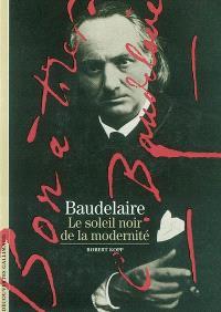 Baudelaire : le soleil noir de la modernité