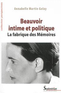 Beauvoir intime et politique : la fabrique des Mémoires