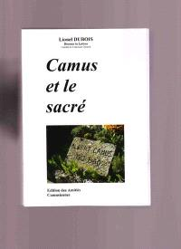 Camus et le sacré : actes du 7e Colloque international de Poitiers sur Albert Camus, Musée Sainte-Croix, 31 mai, 1er et 2 juin 2007