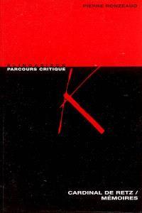Cardinal de Retz, Mémoires : anthologie critique