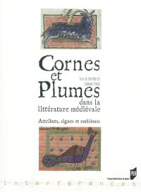 Cornes et plumes dans la littérature médiévale : attributs, signes et emblèmes