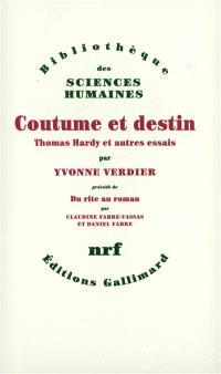 Coutume et destin : Thomas Hardy et autres essais. Précédé de Du rite au roman : parcours d'Yvonne Verdier