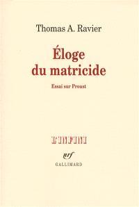 Eloge du matricide : essai sur Proust