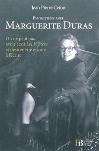 Entretiens avec Marguerite Duras : on ne peut pas avoir écrit Lol V. Stein et désirer être encore à l'écrire