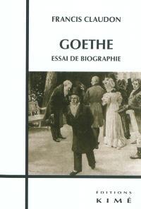 Goethe : essai de biographie