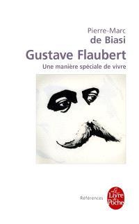 Gustave Flaubert : une manière spéciale de vivre