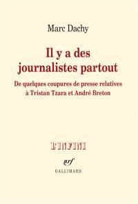 Il y a des journalistes partout : de quelques coupures de presse relatives à Tristan Tzara et André Breton