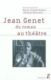Jean Genet : du roman au théâtre