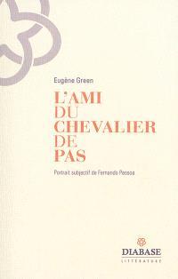 L'ami du chevalier de Pas : portrait subjectif de Fernando Pessoa