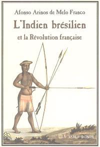 L'Indien brésilien et la Révolution française : les origines brésiliennes de la théorie de la bonté naturelle
