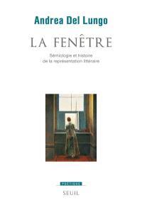 La fenêtre : sémiologie et histoire de la représentation littéraire