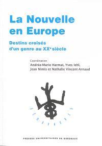 La nouvelle en Europe : destins croisés d'un genre au XXe siècle