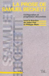 La prose de Samuel Beckett : configuration et progression discursives