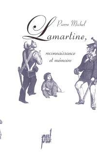 Lamartine : reconnaissance et mémoire