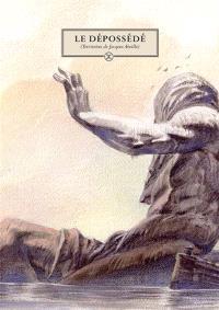 Le dépossédé : territoires de Jacques Abeille